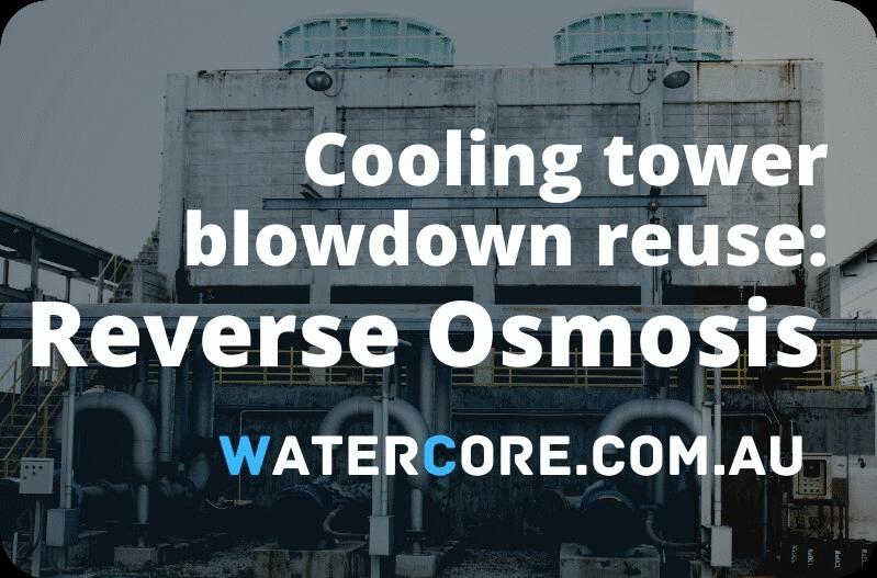 Cooling Tower Blowdown Reuse through Reverse Osmosis